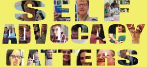 Images of people behind the text self advocacy matters